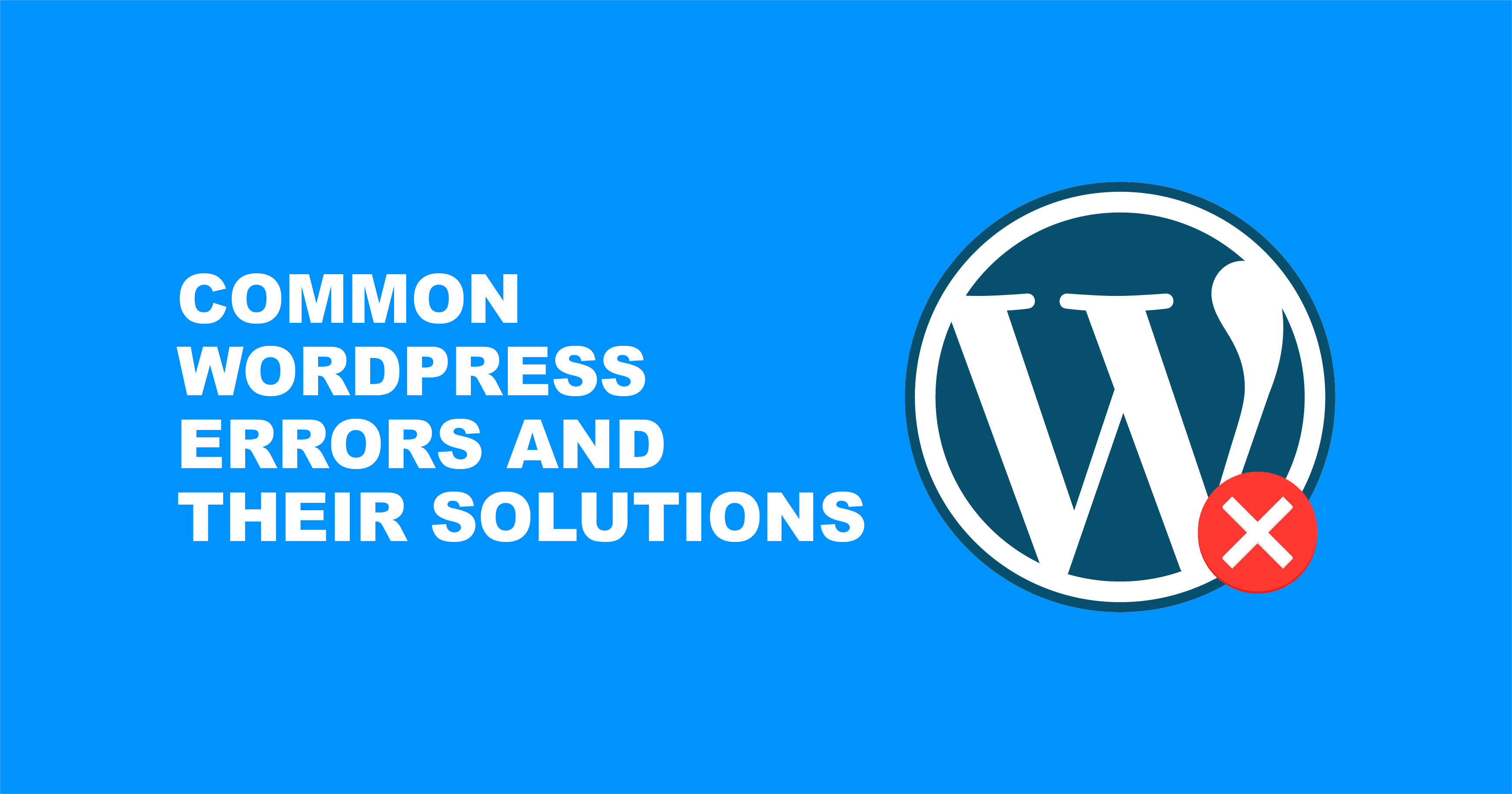 Most Common WordPress Errors and their Solutions to Fix