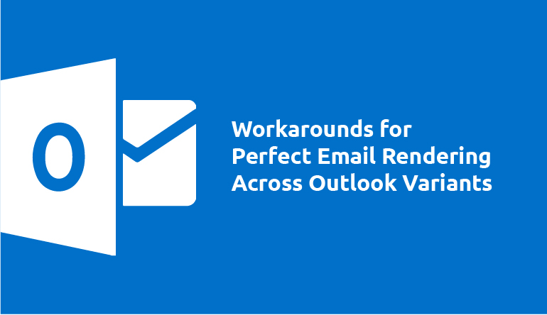 Perfect Email Rendering Across Outlook Variants