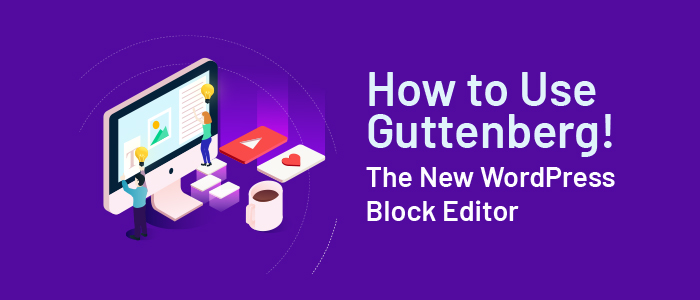 How to use Guttenberg