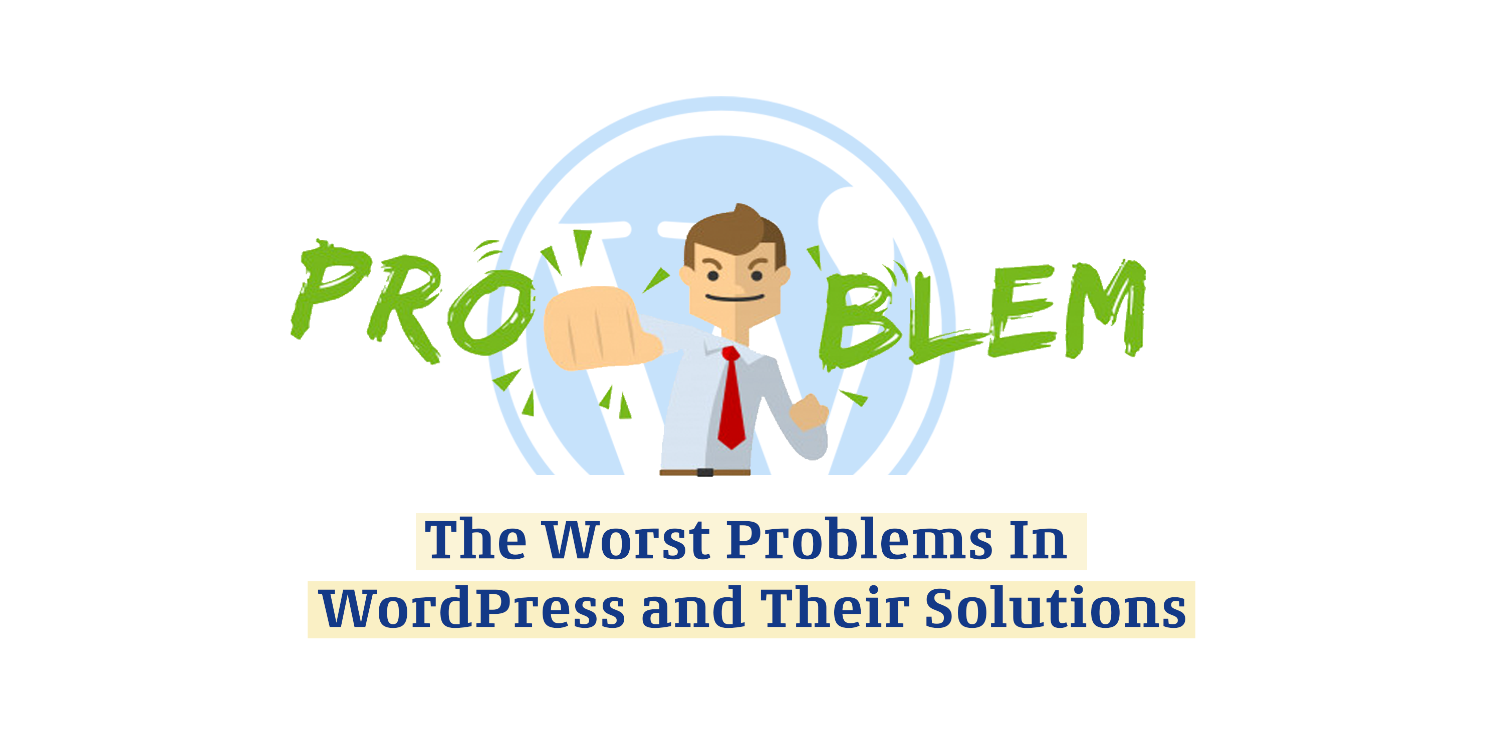 worst problems in wordpress